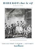 Sur le vif / Diderot ; lettres réunies et présentées par Jean Varloot