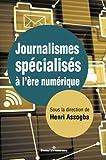 Journalismes spécialisés à l'ère numérique