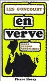 Les Goncourt en verve. / Présentation et choix de François Caradec