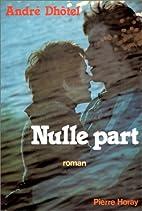 Nulle part by André Dhôtel
