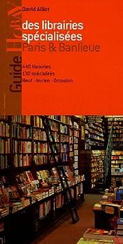 Guide des librairies spécialisées Paris &…