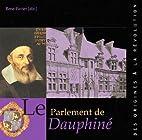 Le parlement de Dauphiné, des origines à…