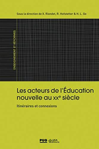 Les acteurs de l'Education nouvelle au XXe siècle