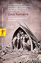 Zoos humains : Au temps des exhibitions…