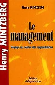 Le management : voyage au centre des…