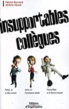 Insupportables Collègues by Patrick Bouvard