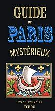 GUIDE DE PARIS MYSTERIEUX by Collectif