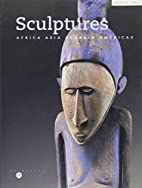 Sculptures : Africa, Asia, Oceania, Americas…