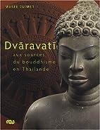 Dvāravatī: aux sources du bouddhisme en…