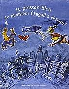 Le poisson bleu de monsieur Chagall a…