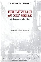 Belleville au XIXe siecle: Du faubourg a la…