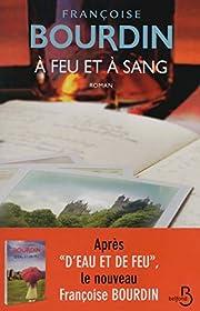 A feu et à sang par Françoise Bourdin