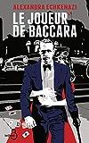 Le joueur de baccara : roman / Alexandra Echkenazi