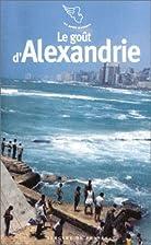 Le Goût d'Alexandrie by Collectif
