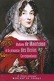 Correspondance : 1707-1709 / Madame de Maintenon et madame la princesse des Ursins ; édition établie, présentée et annotée par Marcel Loyau