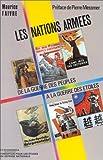 Les nations armées : de la guerre des peuples à la guerre des étoiles / Maurice Faivre ; préface de Pierre Messmer