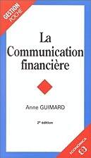 La communication financière by Anne…