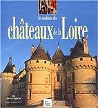 Chateaux De La Loire by Jean-Baptiste…