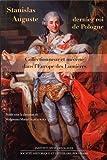 Stanislas Auguste, dernier roi de Pologne : collectionneur et mécène dans l'Europe des Lumières / publié sous la direction de Malgorzata Maria Gra̜bczewska