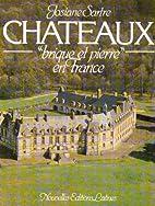 Chateaux -Brique et Pierre en France by…