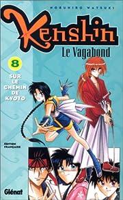 Kenshin le vagabond, tome 8 : Sur le chemin…
