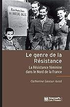 le genre de la Résistance ; la résistance…