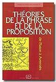 Théories de la phrase et de la proposition de Platon à Averroès / textes édités par Philippe Büttgen, Stéphane Diebler et Marwan Rashed