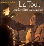 La Tour, une lumière dans la nuit / Agnès Lacau St. Guily ; préface de René Taveneaux