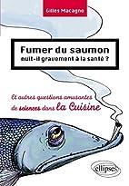 Fumer du saumon nuit-il gravement à la…