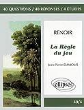 Jean Renoir : La règle du jeu : 40 questions, 40 réponses, 4 études / par Jean-Pierre Damour