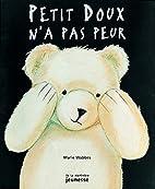 Petit Doux n'a pas peur by Marie Wabbes