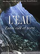 L'Eau: entre Ciel et Terre by Hans Silvester