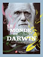 Le monde de Darwin: [exposition, Paris,…
