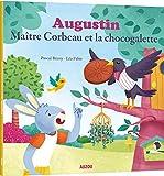 Augustin, maître Corbeau et la chocogalette