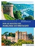 """Afficher """"Découvertes sur les routes des Marches de Bretagne"""""""
