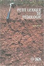 Petit Lexique de pédologie by Denis Baize