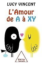 L'Amour de A à XY by Lucy Vincent