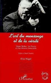 L'art du mensonge et de la vérité: Orson…