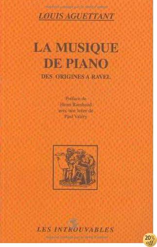 By Louis Aguettant La Musique De Piano Des Origines A Ravel Lire Pdf