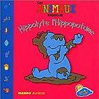 Hippolyte l'hippopotame by Lucy Daniel-Raby