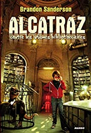 Alcatraz (French Edition) de Brandon…
