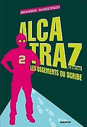 Alcatraz contre les Ossements du Scribe…