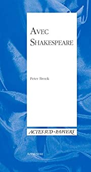 Avec Shakespeare – tekijä: Peter Brook