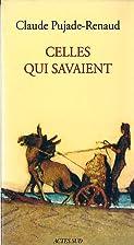 Celles qui savent by Claude Pujade-Renaud