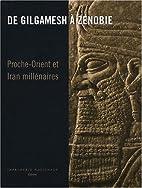 De Gilgamesh à Zénobie : Proche-Orient et…