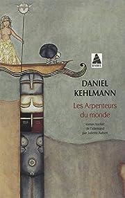 Les arpenteurs du monde af Daniel Kehlmann