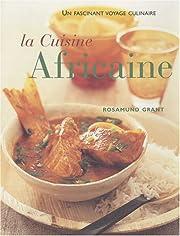La cuisine africaine : 70 recettes faciles :…