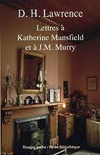 Lettres à Katherine Mansfield et…