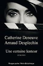 Une certaine lenteur by Catherine Deneuve
