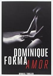 Amor – tekijä: Dominique Forma